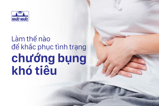 Làm thế nào để khắc phục tình trạng chướng bụng khó tiêu?