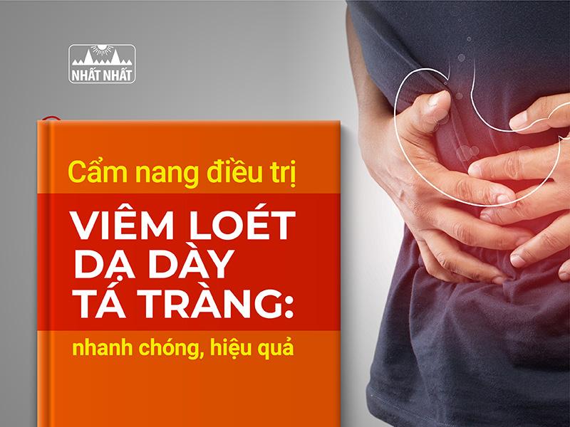 Cẩm nang điều trị viêm loét dạ dày tá tràng: Nhanh chóng, hiệu quả
