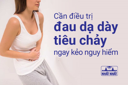 Cần điều trị đau dạ dày tiêu chảy ngay kẻo nguy hiểm