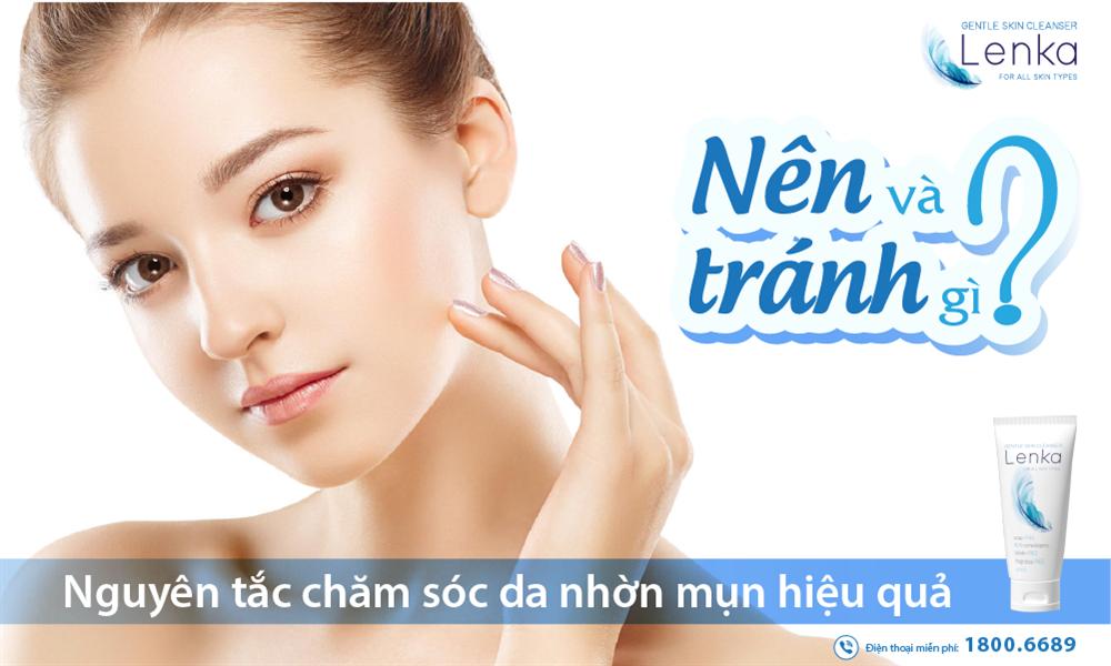 Nguyên tắc chăm sóc da nhờn mụn hiệu quả: Nên và Tránh gì?