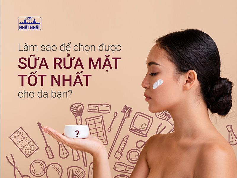 Làm sao để chọn được sữa rửa mặt tốt nhất cho da bạn?