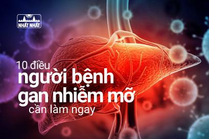 10 điều người bệnh gan nhiễm mỡ cần làm ngay để trị bệnh thành công