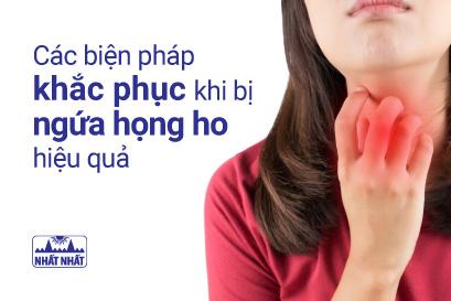 Các biện pháp khắc phục khi bị ngứa họng ho hiệu quả