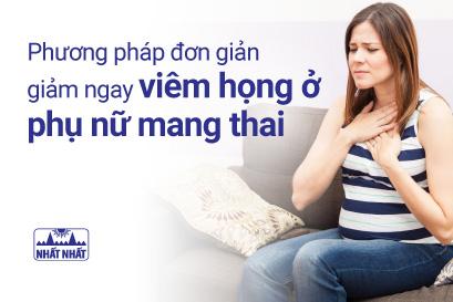 Phương pháp đơn giản giảm ngay viêm họng ở phụ nữ mang thai