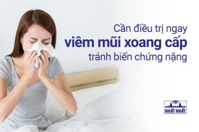 Cần điều trị ngay viêm mũi xoang cấp tránh biến chứng nặng