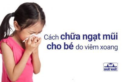 Cách chữa ngạt mũi cho bé do viêm xoang hiệu quả cao