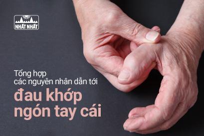 Tổng hợp các nguyên nhân dẫn tới đau khớp ngón tay cái