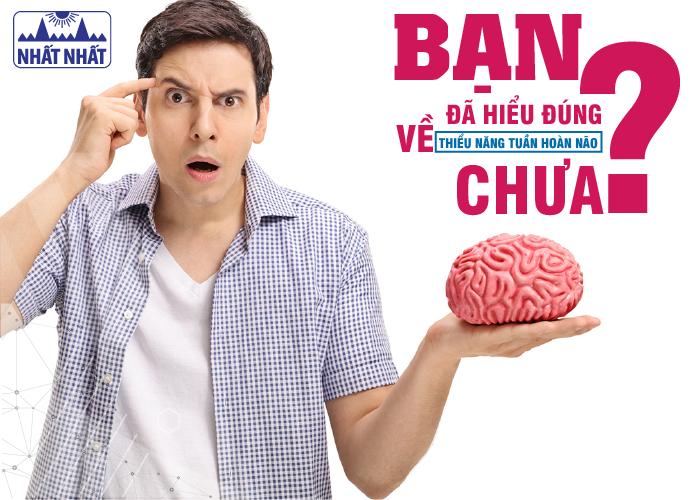 Bạn đã hiểu đúng về thiểu năng tuần hoàn não chưa?