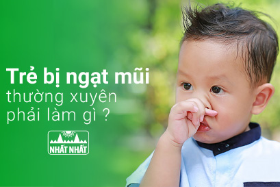 Trẻ bị ngạt mũi thường xuyên phải làm gì?