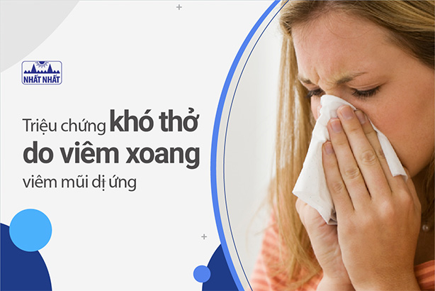 Gạt bỏ ngay triệu chứng khó thở do viêm xoang, viêm mũi dị ứng