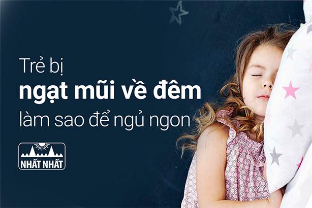 Trẻ bị ngạt mũi về đêm làm sao để ngủ ngon?