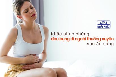 Khắc phục chứng đau bụng đi ngoài thường xuyên sau khi ăn sáng