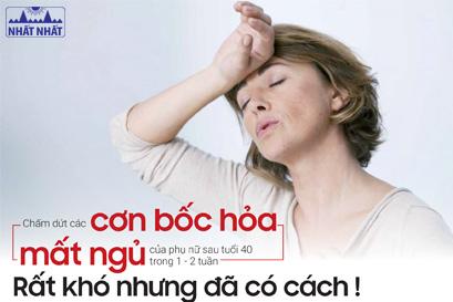 Chấm dứt các cơn bốc hỏa, mất ngủ của phụ nữ sau tuổi 40 trong 1-2 tuần. Rất khó nhưng đã có cách!