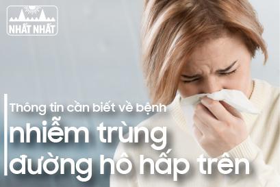 Cảnh báo: Thông tin cần biết về bệnh nhiễm trùng đường hô hấp trên