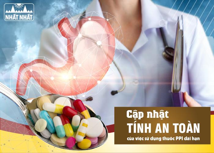 Cập nhật tính an toàn của việc sử dụng thuốc PPI dài hạn