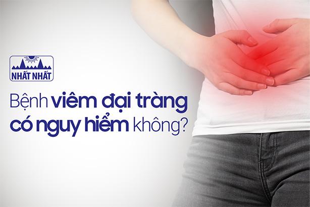 Chuyên gia giải đáp Bệnh viêm đại tràng có nguy hiểm không?