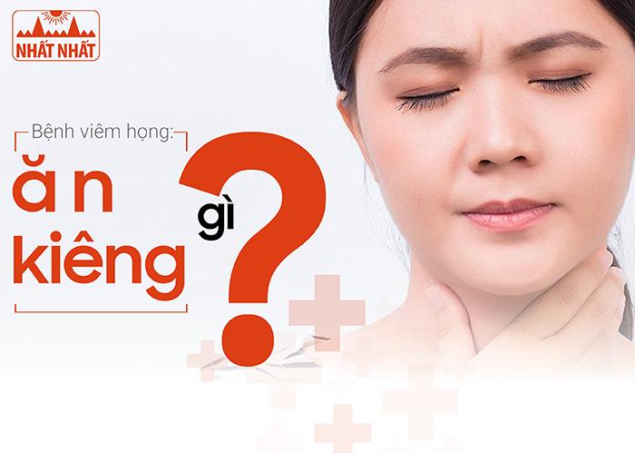 Bệnh viêm họng: ăn gì, uống gì, kiêng gì?
