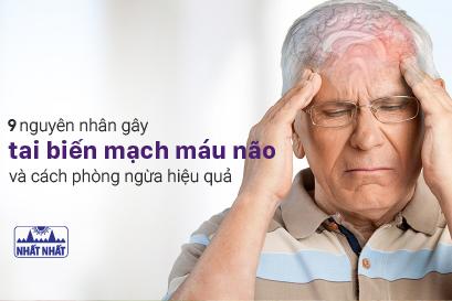 Nhận biết 9 nguyên nhân gây tai biến mạch máu não và cách phòng ngừa hiệu quả