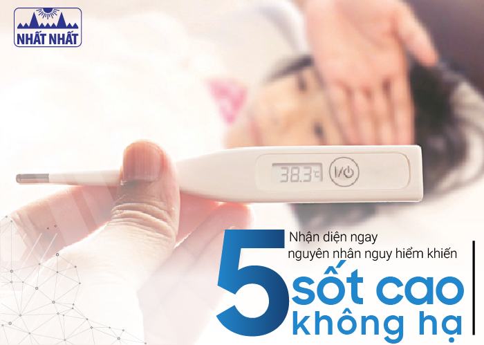 Nhận diện ngay 5 nguyên nhân nguy hiểm khiến bé sốt cao không hạ