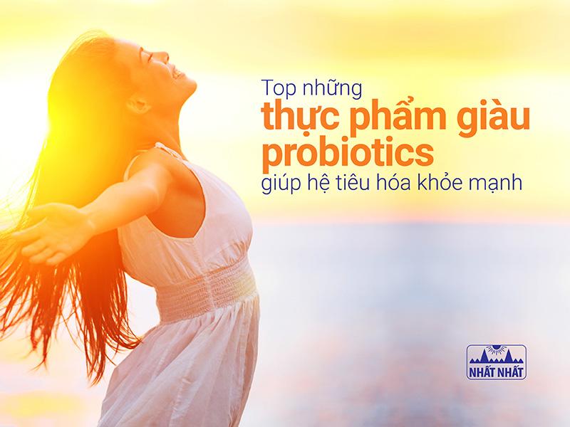 Top những thực phẩm giàu probiotics giúp hệ tiêu hóa khỏe mạnh