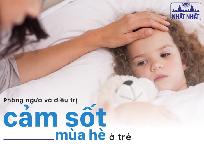 Phòng ngừa và điều trị cảm sốt mùa hè ở trẻ