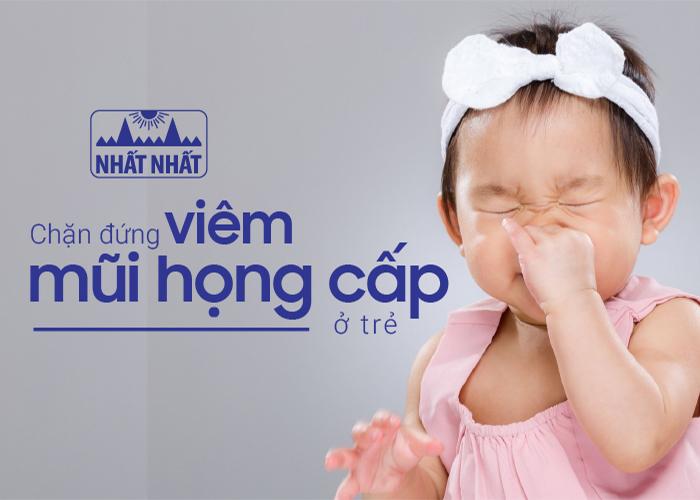Chặn đứng viêm mũi họng cấp ở trẻ