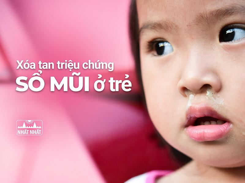 Xóa tan triệu chứng sổ mũi ở trẻ