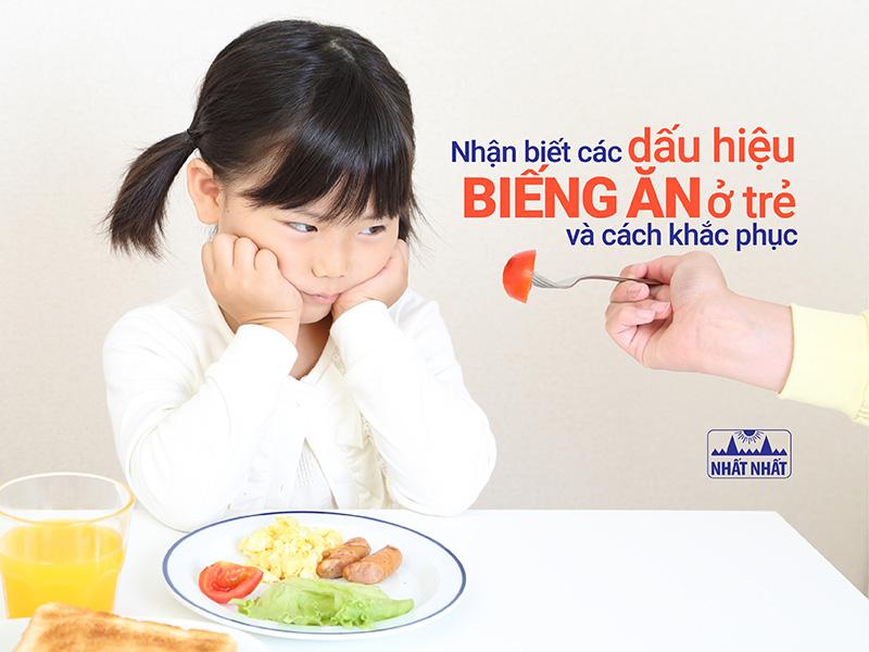 Nhận biết các dấu hiệu biếng ăn ở trẻ và cách khắc phục
