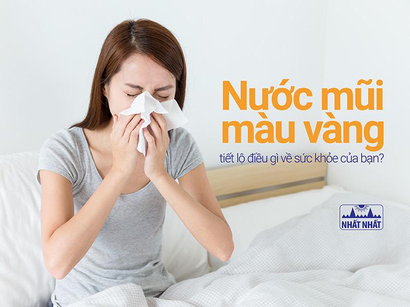 Nước mũi màu vàng tiết lộ điều gì về sức khỏe của bạn?