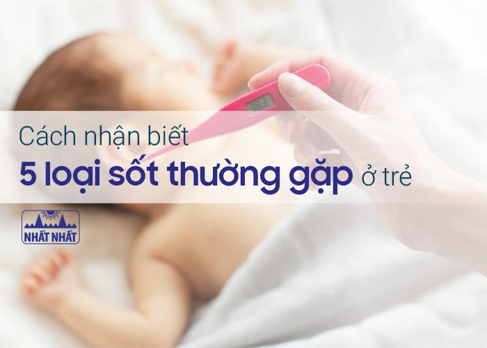 Cách nhận biết 5 loại sốt thường gặp ở trẻ
