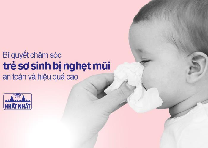 Bí quyết chăm sóc trẻ sơ sinh bị nghẹt mũi an toàn và hiệu quả cao