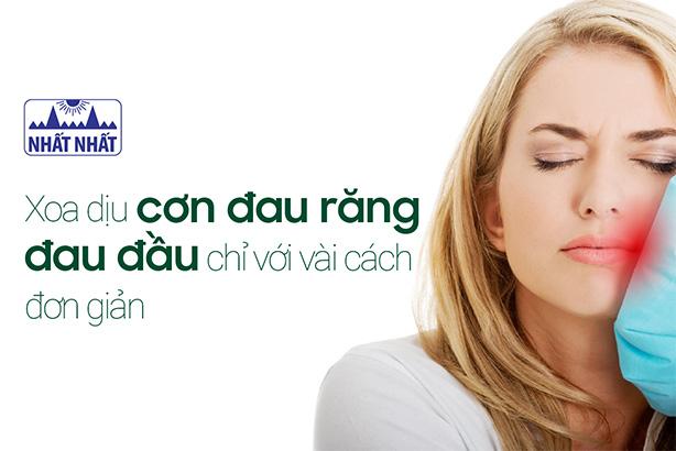 Xoa dịu cơn đau răng đau đầu chỉ với vài cách đơn giản