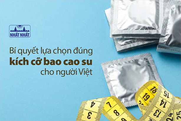 Bí quyết lựa chọn đúng kích cỡ bao cao su cho người Việt