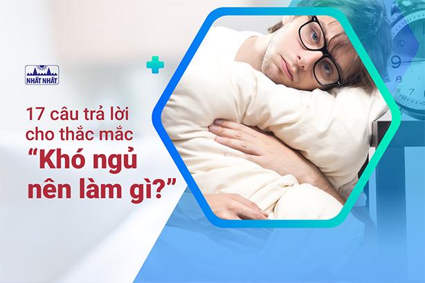 """17 câu trả lời cho thắc mắc """"Khó ngủ nên làm gì?"""""""