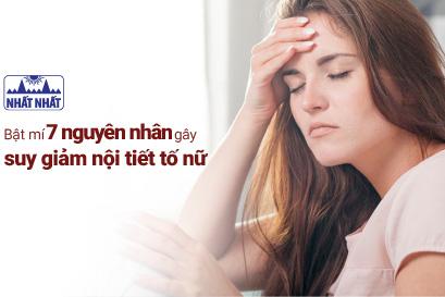 Bật mí 7 nguyên nhân gây suy giảm nội tiết tố nữ có thể bạn chưa biết