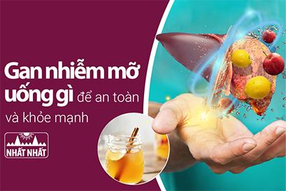Gan nhiễm mỡ uống gì để an toàn và khỏe mạnh?