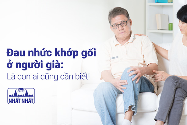 Đau nhức khớp gối ở người già: Là con ai cũng cần biết