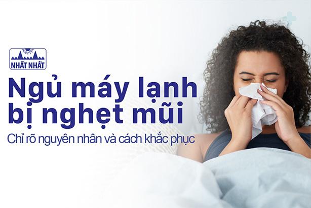 Ngủ máy lạnh bị nghẹt mũi: Nguyên nhân và cách khắc phục