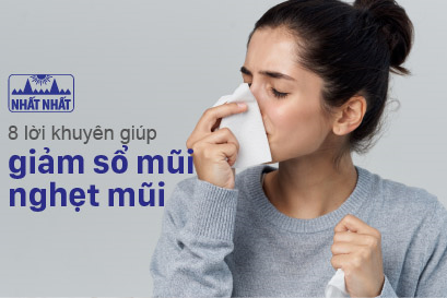 8 lời khuyên giúp giảm sổ mũi nghẹt mũi nhanh chóng