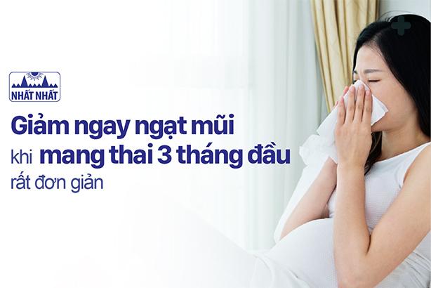 Giảm ngay ngạt mũi khi mang thai 3 tháng đầu rất đơn giản