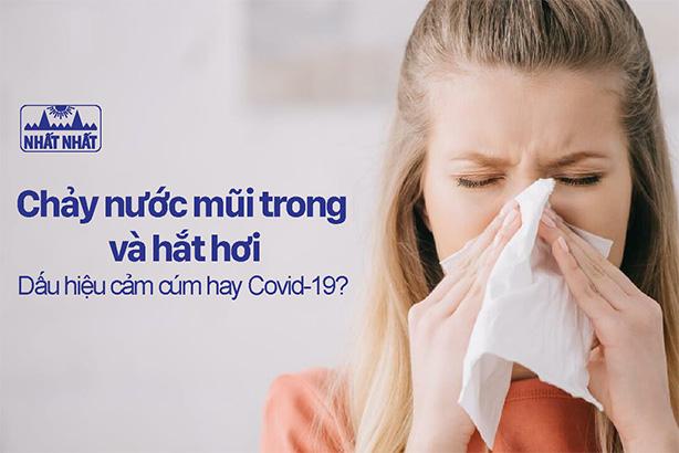 Chảy nước mũi trong và hắt hơi: Dấu hiệu dị ứng, cảm cúm hay Covid-19?