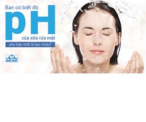 Bạn có biết độ pH của sữa rửa mặt phù hợp nhất là bao nhiêu?