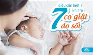 7 Điều cần biết khi trẻ sốt cao co giật