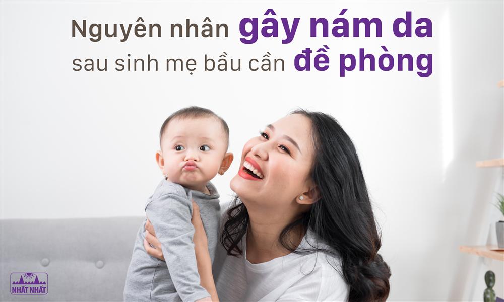 Nguyên nhân gây nám da sau sinh mẹ bầu cần đề phòng