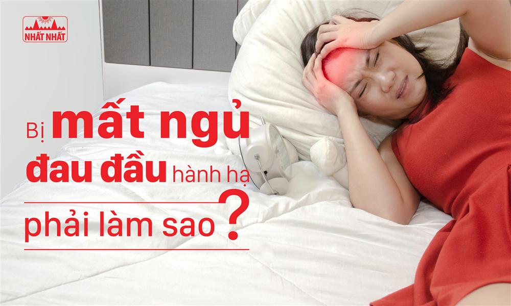 Bị mất ngủ đau đầu hành hạ, phải làm sao?