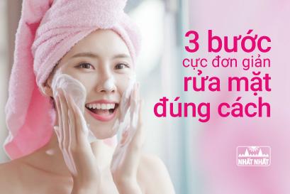 3 bước rửa mặt cực đơn giản nhưng hiệu quả bất ngờ