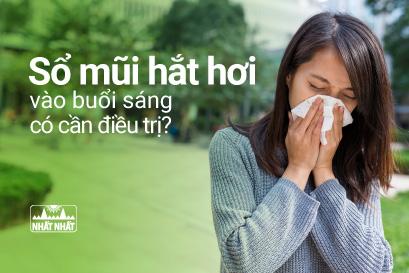 Sổ mũi hắt hơi vào buổi sáng như thế nào thì cần phải điều trị ngay?