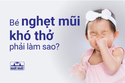 """Giải đáp thắc mắc cho mẹ """"Bé nghẹt mũi khó thở phải làm sao?"""""""
