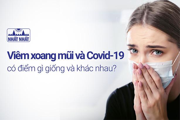 Viêm mũi xoang cấp và Covid-19 có điểm gì giống và khác nhau?