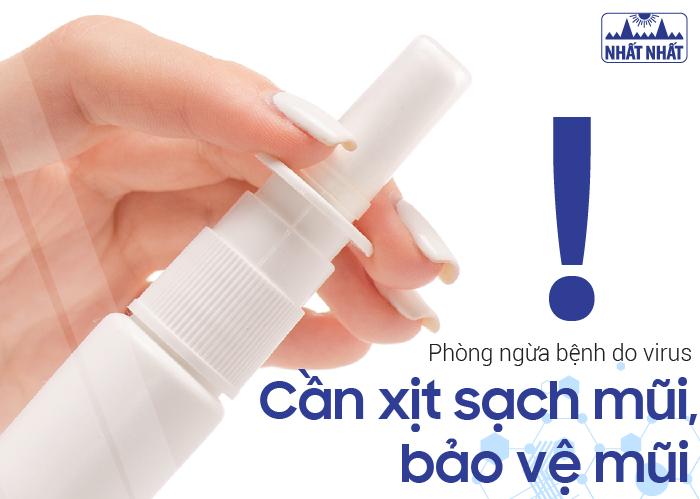 Phòng ngừa bệnh do virus: Cần xịt sạch mũi, bảo vệ mũi!